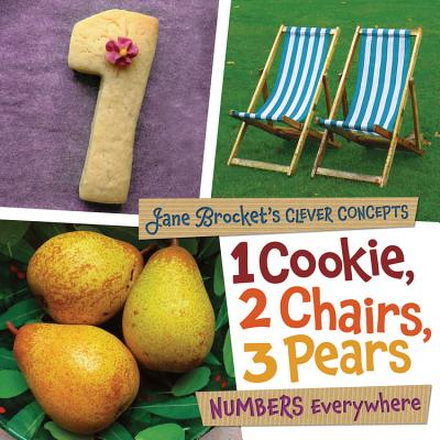 1 Cookie, 2 Chairs, 3 Pears By Brocket, Jane